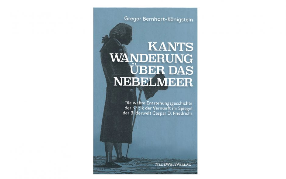 """Kants Wanderung über das Nebelmeer</p>""""Die wahre Entstehungsgeschichte der Kritik der Vernunft im Spiegel der Bilderwelt C.D. Friedrichs"""""""