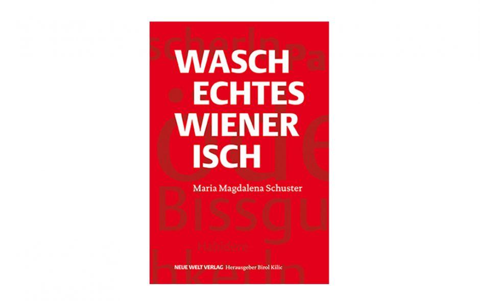"""Ein """"Denkmal"""" für die Wiener: WASCHECHTES WIENERISCH"""